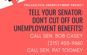 Senator Toomey, Senator Casey: Don't Cut Off Our Unemployment Benefits in the Middle of a Pandemic!