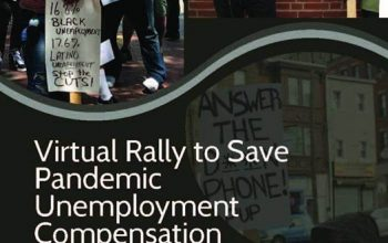 Virtual Rally to Save Pandemic Unemployment Compensation Wed. July 22, 2pm